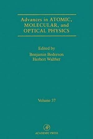 Advances in Atomic, Molecular, and Optical Physics - Benjamin Bederson