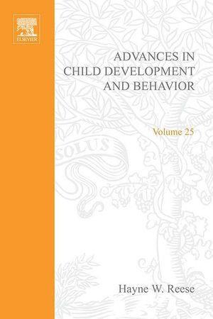 Advances in Child Development and Behavior - Hayne W. Reese
