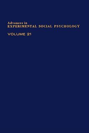 ADV EXPERIMENTAL SOCIAL PSYCHOLOGY,V 21 : Social Psychological Studies of the Self: Perspectives & Programs - UNKNOWN AUTHOR