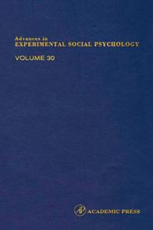 Advances in Experimental Social Psychology - Mark P. Zanna