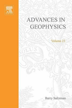 ADVANCES IN GEOPHYSICS VOLUME 23 - UNKNOWN AUTHOR