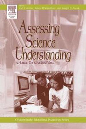 Assessing Science Understanding : A Human Constructivist View - Joel J. Mintzes