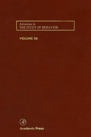 Advances in the Study of Behavior : Volume 26 - Peter J.B. Slater