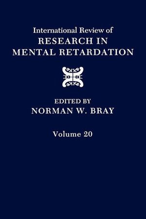 International Review of Research in Mental Retardation : Volume 20 - Norman W. Bray