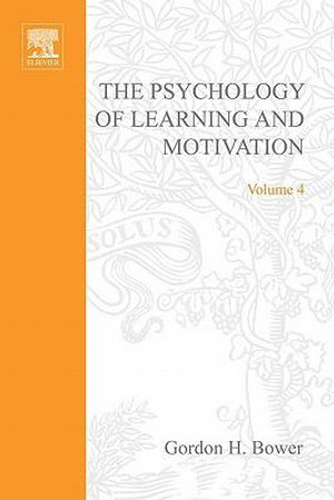 PSYCHOLOGY OF LEARNING&MOTIVATION : V.4: V.4 - UNKNOWN AUTHOR