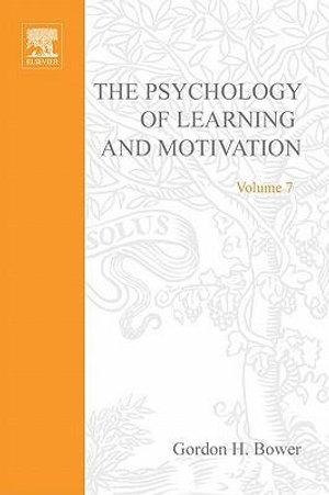 PSYCHOLOGY OF LEARNING&MOTIVATION : V.7: V.7 - Gerard Meurant