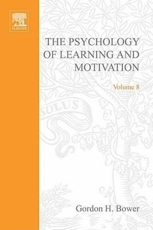 PSYCHOLOGY OF LEARNING&MOTIVATION : V.8: V.8 - UNKNOWN AUTHOR