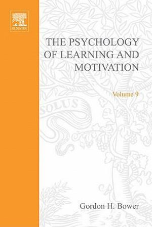 PSYCHOLOGY OF LEARNING&MOTIVATION : V.9: V.9 - UNKNOWN AUTHOR