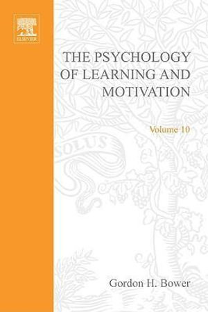 PSYCHOLOGY OF LEARNING&MOTIVATION : V10: V10 - Gerard Meurant