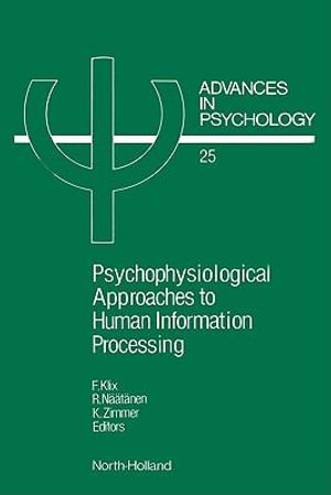 PSYCHOPHYSIOLOGICAL APPROACHES TO HUMAN INFORMATION PROCESSING : Medicinal and Pharmaceutical Chemistry - F. Klix