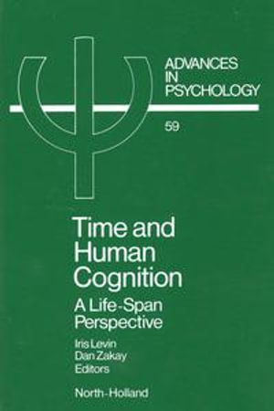 Time and Human Cognition : A Life-Span Perspective - I. Levin
