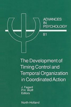 The Development of Timing Control and Temporal Organization in Coordinated Action : Invariant Relative Timing, Rhythms and Coordination - J. Fagard