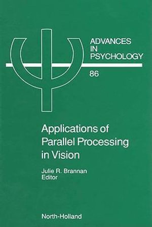 Applications of Parallel Processing in Vision - J.R. Brannan