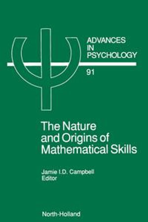 The Nature and Origin of Mathematical Skills - J.I.D. Campbell