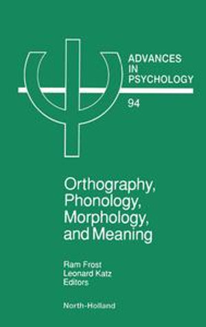 Orthography, Phonology, Morphology and Meaning - R. Frost