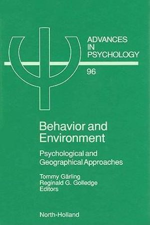 Behavior and Environment : Psychological and Geographical Approaches - T. Garling