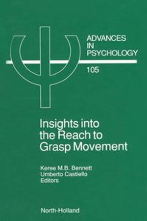 Insights into the Reach to Grasp Movement - K.M.B. Bennett
