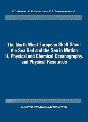 Physical and Chemical Oceanography, and Physical Resources : The Sea Bed and the Sea in Motion - UNKNOWN AUTHOR