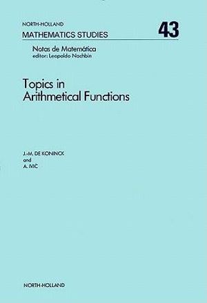 Topics in arithmetical functions : Asymptotic formulae for sums of reciprocals of arithmetical functions and related results - J. M. De Koninck