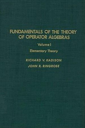 Fundamentals of the theory of operator algebras. V1 : Elementary theory - Gerard Meurant