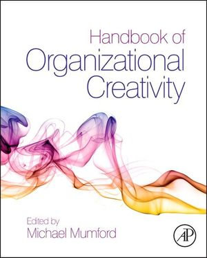 Handbook of Organizational Creativity - Michael D. Mumford