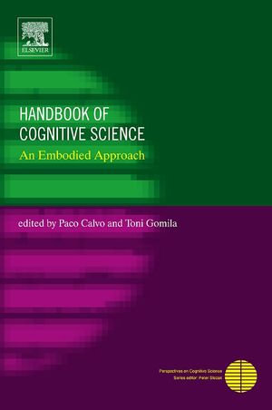 Handbook of Cognitive Science : An Embodied Approach - Paco Calvo