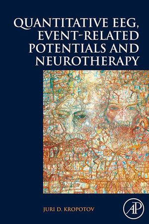 Quantitative EEG, Event-Related Potentials and Neurotherapy - Juri Kropotov