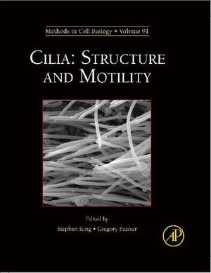 Cilia : Structure and Motility: Structure and Motility - Stephen M. King