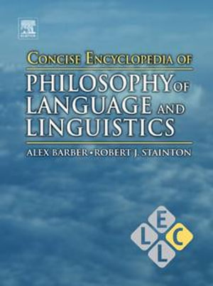 Concise Encyclopedia of Philosophy of Language and Linguistics - Alex Barber