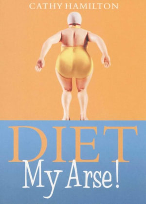 Diet...My Arse - Cathy Hamilton