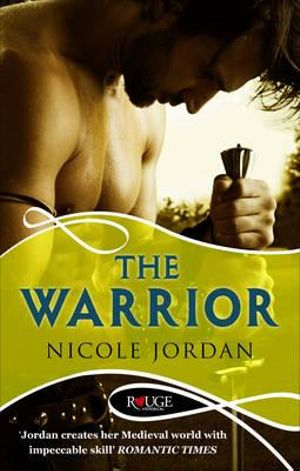 The Warrior : A Rouge Historical Romance - Nicole Jordan