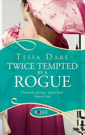 Twice Tempted by a Rogue : A Rouge Regency Romance - Tessa Dare