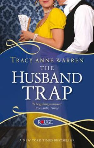 The Husband Trap : A Rouge Regency Romance - Tracy Anne Warren