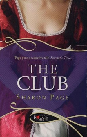 The Club : A Rouge Regency Romance - Sharon Page