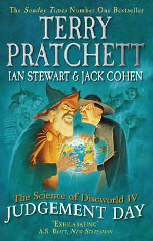 Judgement Day : The Science of Discworld Series : Book 4 - Terry Pratchett