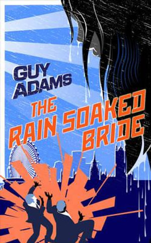 The Rain-Soaked Bride - Guy Adams