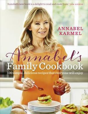 Annabel's Family Cookbook - Annabel Karmel