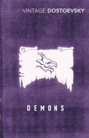 Demons : Vintage Classics - Fyodor Dostoevsky