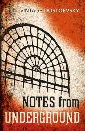 Notes from Underground : Vintage Classics - Fyodor Dostoevsky