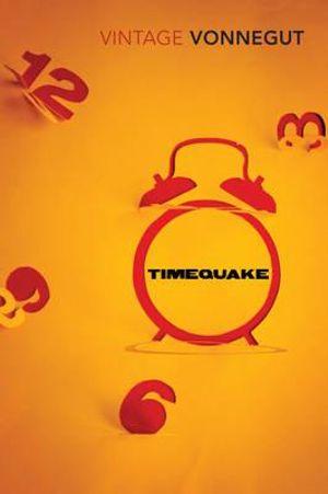 Timequake : Vintage Classics - Kurt Vonnegut