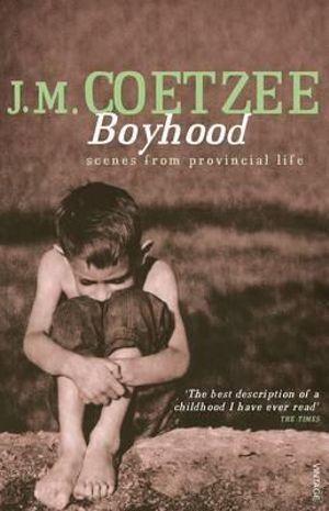 Boyhood : A Memoir - J. M. Coetzee