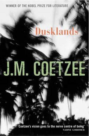 Dusklands - J. M. Coetzee