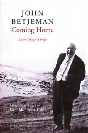 Coming Home : Selected Prose of Sir John Betjeman - John Betjeman