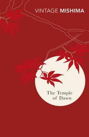 The Temple of Dawn : Sea of Fertility Ser. - Yukio Mishima