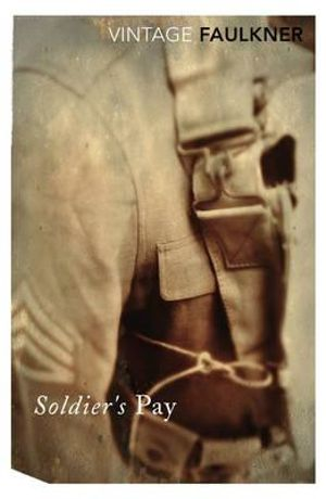 Soldier's Pay : Vintage Classics - William Faulkner