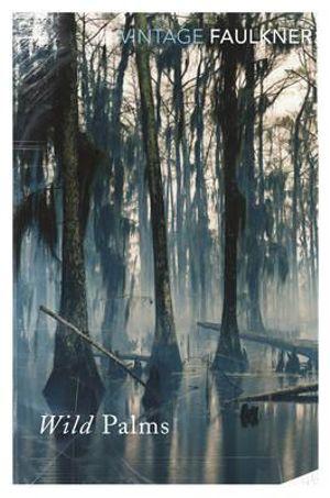 The Wild Palms - William Faulkner