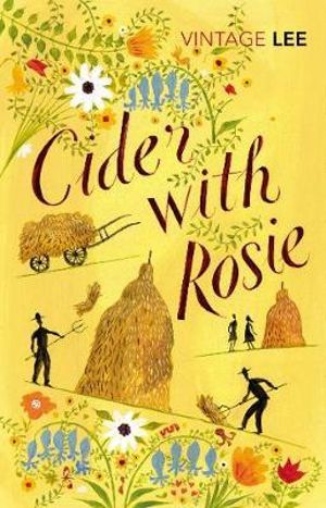 Cider With Rosie : Vintage Classics - Laurie Lee