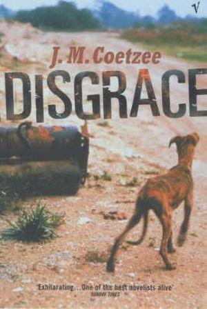 Disgrace : A Man Booker Prize Winning Title - J. M. Coetzee