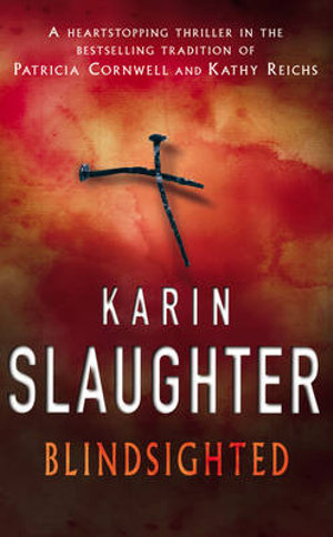 Blindsighted : The Grant County series 1 - Karin Slaughter