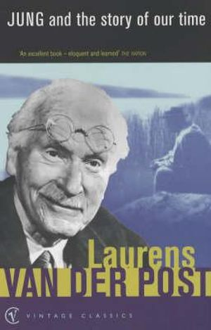 Jung and the Story of Our Time : Vintage classics - Laurens Van der Post
